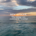 Why courage eats resilience for breakfast